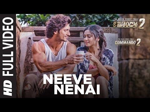 Neeve Nenai Full Video Song | Commando 2 | Vidyut Jamwal,Adah Sharma,Esha Gupta