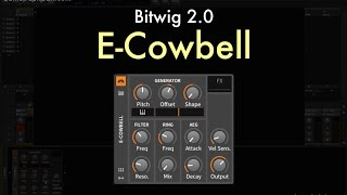Bitwig 2.0 - E-Cowbell Overview