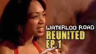 The Reunion | Waterloo Road Reunited | Episode 1