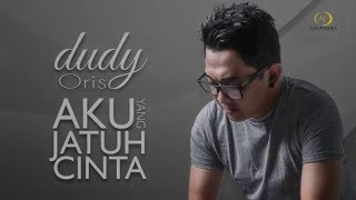 Dudy Oris - Aku Yang Jatuh Cinta_Official Lyric Video