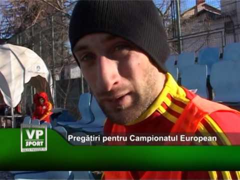 Pregătiri pentru Campionatul European