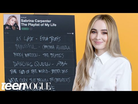 Sabrina Carpenter Creates the Playlist to Her Life | Teen Vogue