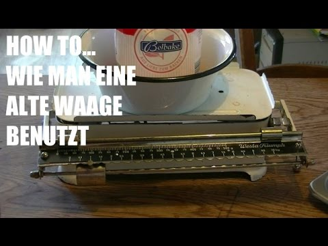 How to  ...   Alte Küchenwaage