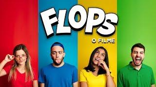 FLOPS - Uma Comédia Musical (O FILME)