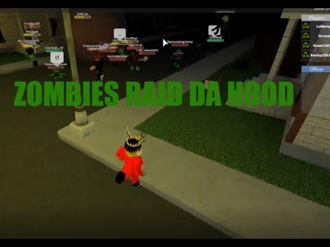ZOMBIES RAID DA HOOD!