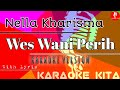 Download Lagu Wes Wani Perih - Nella Kharisma - KOPLO (Karaoke Tanpa Vocal) Mp3 Free