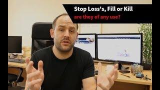 Stop Loss and Fill or Kill - Any Use? [Q & A]