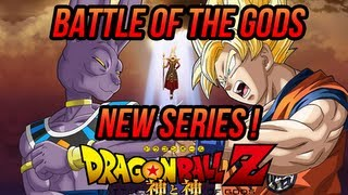 Dragonball Z: Battle Of Gods NEW SERIES! Super Saiyan God!