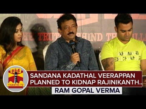 Sandana-Kadathal-Veerappan-planned-to-Kidnap-Superstar-Rajinikanth--Ram-Gopal-Varma