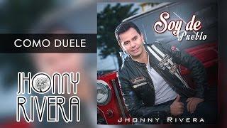Jhonny Rivera Ft Los Hermanos Medina  Como Duele Video Oficial
