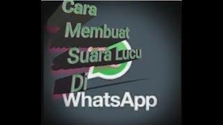 Cara Membuat suara lucu di whatsapp