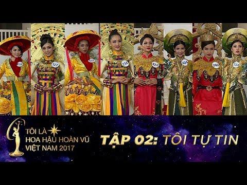 Tôi là Hoa hậu Hoàn Vũ Việt Nam - Tập 02 FULL HD - Tôi tự tin | Miss Universe Vietnam - Thời lượng: 49:32.