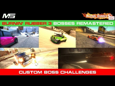 Burnin' Rubber 5 HD - BR3 Bosses Remastered (boss Mod)