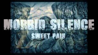 Video MORBID SILENCE - SWEET PAIN