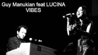 Download Lagu Guy Manukian feat LUCINA - Vibes Mp3