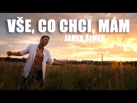 JAREK ŠIMEK - VŠE, CO CHCI, MÁM