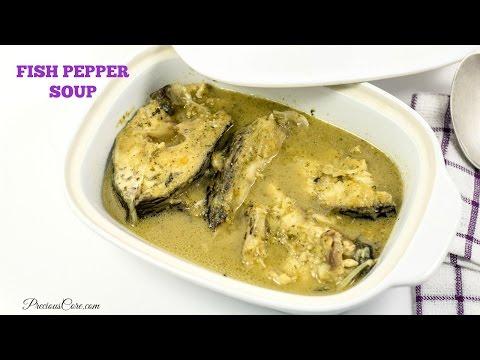 Cameroonian Fish Pepper Soup - Precious Kitchen - Episode 25