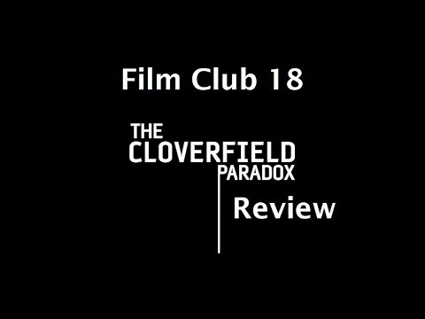 The Cloverfield Paradox Film Review (Film Club #18)