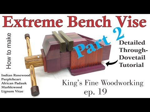 19 - How To Make The Extreme Bench Vise Homemade All Exotic Wood Part 2