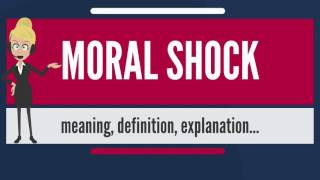 What is MORAL SHOCK? What does MORAL SHOCK mean? MORAL SHOCK meaning - MORAL SHOCK definition - MORAL ...