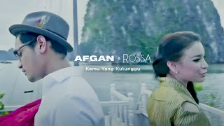 Video Rossa feat. Afgan - Kamu Yang Kutunggu | Official Video Clip MP3, 3GP, MP4, WEBM, AVI, FLV Oktober 2018