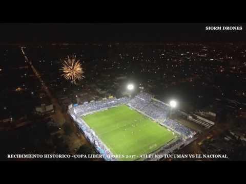 Recibimiento Histórico - Club Atletico Tucumán - Copa Libertadores 2017 - La Inimitable - Atlético Tucumán