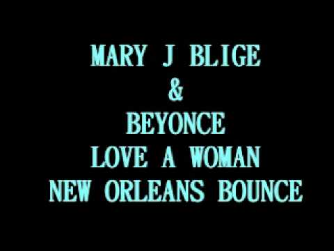 MARY J BLIGE & BEYONCE - LOVE A WOMAN (NEW ORLEANS BOUNCE)