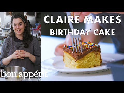Claire Bakes Birthday Cake | From the Test Kitchen | Bon Appétit