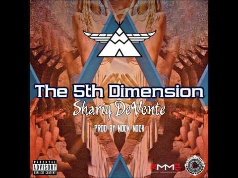 Shariq DeVonte - The 5th Dimension (prod. by Nock Nock)