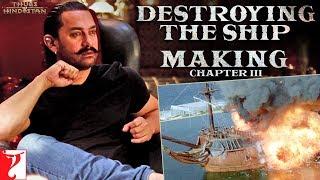 Video Destroying the Ship   Making of Thugs Of Hindostan   Chapter 3   Amitabh Bachchan   Aamir Khan MP3, 3GP, MP4, WEBM, AVI, FLV November 2018