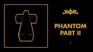 Justice - Phantom Pt II - † Video