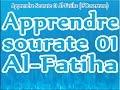Apprendre sourate 01 Al-Fatiha Cheikh Al Ayoune Al Kouchi (Francais, arabe, phonétique)