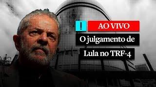AO VIVO | O julgamento de Lula no TRF-4 (O Antagonista)