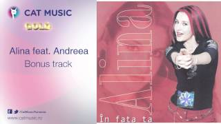 Alina feat. Andreea - Bonus track