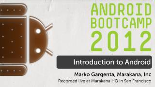 01 - Intro to Android - Android Bootcamp Series 2012