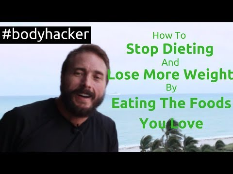 Lose weight - How To Stop Dieting and Lose More Weight by Eating the Foods You Love