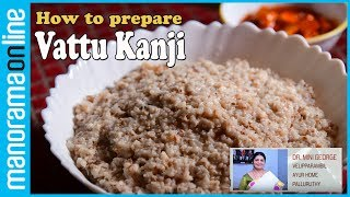 Dr. Mini George speaks about Vattu Kanji, a Karkidakam special recipe for rejuvenating health.Subscribe Manorama Online for more videos- https://goo.gl/bii1FeOfficial Website - http://manoramaonline.comEnglish website - http://onmanorama.comFollow Us on Social MediaFacebook - https://www.facebook.com/manoramaonlineTwitter - https://twitter.com/manoramaonlineGoogle+ - https://plus.google.com/+manoramaPinterest - https://in.pinterest.com/manoramaonlineCreditsEdit: Arun. K. NCamera: Anand Alanthara, Albert ManjapraVoice : Prinu PrabhakaranAssistant Producer: Rekha. M. RProducer: Sam David. PHead Content Production: Santhosh George JacobRecommended Videos For YouI Me Myself - https://goo.gl/uYjdGIBike / Car Reviews  Test Drives - https://goo.gl/MtSE5HManorama 360 - https://goo.gl/Pz5Z5YGlimpses of Kerala - https://goo.gl/KTdkqmFitness Tips - https://goo.gl/4HBPvUMusic Shots - https://goo.gl/m3P3sAAathmabhashanam - https://goo.gl/05baOmManorama OnlineManorama Online is the digital version of Malayala Manorama, the most read Malayalam newspaper in Kerala. Taking care of varying interests of the readers, #ManoramaOnline covers news, reviews, features and lots more. The site envisions to provide information, entertainment and relaxation to the readers. Visit site - http://manoramaonline.com
