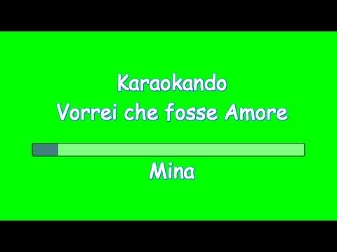 , title : 'Karaoke Italiano - Vorrei che fosse Amore - Mina ( Testo )'