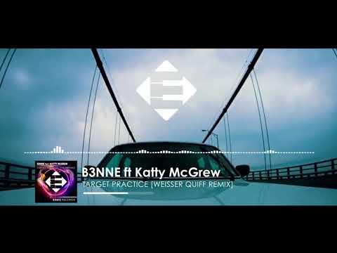 B3NNE feat. Katty McGrew - Target Practice (Weisser Quiff Remix)