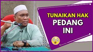 Video Tunaikan Hak Pedang Ini !   Ustaz Auni Mohamad MP3, 3GP, MP4, WEBM, AVI, FLV Juni 2019
