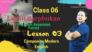 Chapter 3 - Lachit Barpjukan - The Great Assamese Patriot