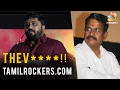 OOPS! Gnanavel Raja Openly Abuses Tamil Rockers | Latest controversial speech | Yeman