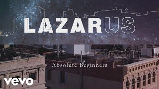 """""""Absolute Beginners"""" performed by Michael C. Hall, Cristin Milioti, Michael Esper, Sophia Anne Caruso, Krystina Alabado and the Original New York Cast of Lazarus off the Lazarus Cast Album out now.iTunes: http://smarturl.it/LazarusiTAmazon: http://smarturl.it/LazarusAmzHMV: http://smarturl.it/LazarusHMVDavid Bowie Store: http://smarturl.it/LazarusDBStoreLimited Edition Color LP: http://smarturl.it/LazarusColorLPBarnes & Noble: http://smarturl.it/LazarusBNGoogle Play: http://smarturl.it/LazarusGPApple Music: http://smarturl.it/LazarusAMSpotify: http://smarturl.it/LazarusSp Includes the most recent studio recordings from David Bowie  Watch the vinyl unboxing: http://smarturl.it/LazarusVinyl More on David Bowie: http://davidbowie.comhttp://facebook.com/davidbowiehttp://twitter.com/davidbowierealhttp://instagram/davidbowie"""