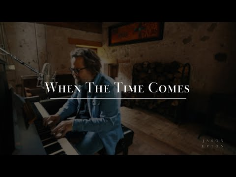 When The Time Comes - Jason Upton