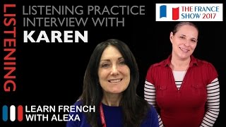 Alexa recently went to the 2017 France Show in London and conducted a few interviews for listening practice. This one is with Karen from J'adore la France ► http://www.jadorelafrance.co.uk SUPPORT GUIDE and EXCLUSIVE VIDS at ► https://learnfrenchwithalexa.com. Test your French level with our partner KWIZIQ ► http://learnfren.ch/testyourlevelMy Patreon page ► https://patreon.com/french----------------------------------------------RECOMMENDED PLAYLISTSTongue Twisters playlist ► http://learnfren.ch/ttLFWA----------------------------------------------MY LIVE LESSONSJoin my live lessons ► http://learnfren.ch/live-lessons----------------------------------------------MY LINKSMy Blog ► https://learnfrenchwithalexa.com/blogFacebook ► http://learnfren.ch/faceLFWATwitter ► http://learnfren.ch/twitLFWALinkedIn ► http://learnfren.ch/linkedinLFWANewsletter ► http://learnfren.ch/newsletterLFWAGoogle+ ► http://learnfren.ch/plusLFWAMy Soundcloud ► https://soundcloud.com/learnfrenchwithalexaT-Shirts ► http://learnfren.ch/tshirtsLFWA----------------------------------------------MORE ABOUT LEARN FRENCH WITH ALEXA'S 'HOW TO SPEAK' FRENCH VIDEO LESSONSAlexa Polidoro a real French teacher with many years' experience of teaching French to adults and children at all levels. People from all over the world enjoy learning how to speak French with Alexa's popular online video and audio French lessons. They're fun, friendly and stress-free! It's like she's actually sitting there with you, helping you along... Your very own personal French tutor.Please Like, Share and Subscribe if you enjoyed this video. Merci et Bisou Bisou xx----------------------------------------------Ready to take your French to the next level? Visit ► https://learnfrenchwithalexa.com to try out Alexa's popular French courses.