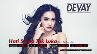 Devay - Hati Siapa Tak Luka (Official Audio Video)