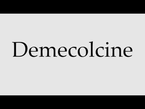 How to Pronounce Demecolcine