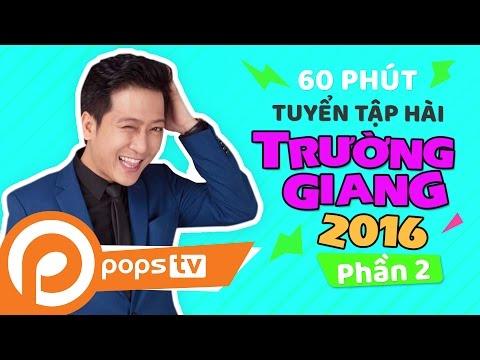 Tuyển Tập Hài Trường Giang 2016 Chí Tài, Lâm Vỹ Dạ