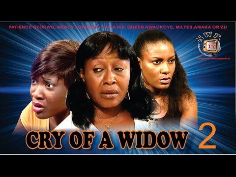 Cry of a Widow 2    -Nigerian Nollywood Movie
