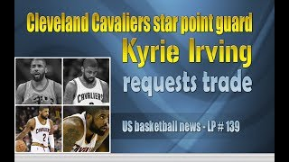 Cleveland Cavaliers star point guard Kyrie Irving requests trade - LP 139Please Subscribe  : https://goo.gl/cFYlJ7US basketball news.Cleveland Cavaliers star point guard Kyrie Irving requests trade.Kyrie Andrew Irving was born March 23, 1992. He is an American professional basketball player for the Cleveland Cavaliers of the National Basketball Association (NBA). Irving was born in Melbourne, Victoria, Australia, but grew up in West Orange, New Jersey. Kyrie Irving requested at a meeting last week that the Cleveland Cavaliers traded him to another team. Irving's agent, Jeff Wechsler, confirmed the meeting had taken place but declined to disclose the content of the discussion.On January 23, 2017, he scored 35 of his season-high 49 points in the second half of the Cavaliers' 124–122 loss to the New Orleans Pelicans—their fifth loss in seven games.On March 3, he had a 43-point effort in a 135–130 win over the Atlanta Hawks. In the game, the Cavaliers set the NBA regular-season record with 25 three-pointers.  On April 9, he had a 45-point effort in a 126–125 overtime loss to Atlanta. Kyrie Irving has always done very well.......More info about Kyrie Irving: On February 28, 2014, Irving recorded his first career triple double with 21 points, 12 assists and 10 rebounds in a 99-79 win over the Utah Jazz. This was also the Cavaliers' first triple double since March 16, 2010. On April 5, 2014, Irving recorded a then career-high 44 points in a 96–94 overtime loss to the Charlotte Bobcats.On August 27, 2015, Irving was ruled unlikely to be ready for opening night of the 2015–16 season due to the left kneecap fracture he suffered in Game 1 of the 2015 NBA Finals....ThanksPlease subscribe, like,shareLucy protopnail channel – Part : World News - Sport newsMy blog : https://lphotnews.blogspot.com/